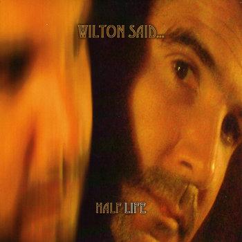 Wilton Said- Half Life