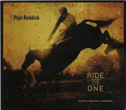 Paul Reddick- Ride The One
