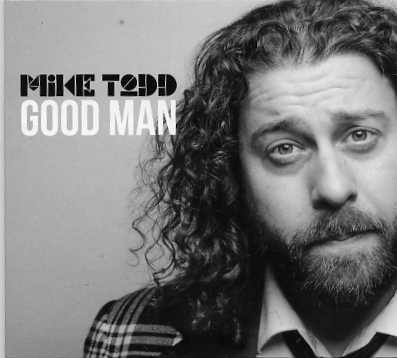 Mike Todd – Good Man