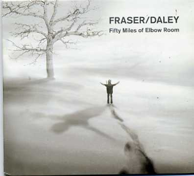Fraser/Daley- Fifty Miles of Elbow Room