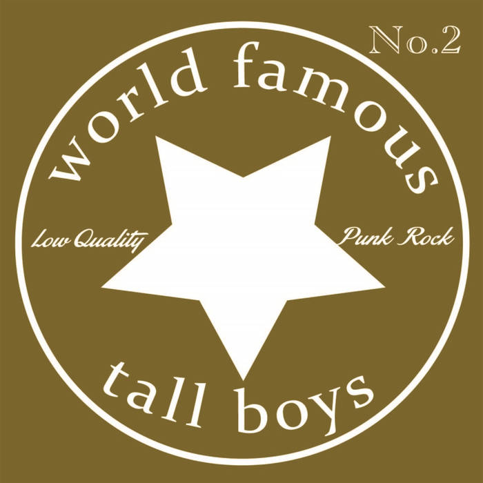 World Famous Tall Boys – NO.2
